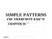 Chapters 16 & 17 - Simple and Complex Patterns of Inheritance