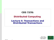 CEG7370-Lecture4-DistributedTransactions