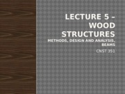 CNST 351 Lecture 6 - Wood Structures - Bending