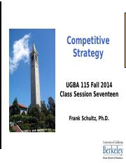 UGBA 115 Competitive Strategy Fall 2014 Class Session Seventeen.ppt