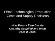 7. Firms, Technologies, Costs & Supply