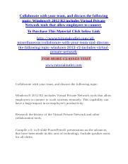 Collaborate with your team, and discuss the following topic Windows® 2012 R2 includes Virtual Privat