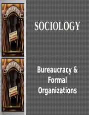 (7) Sociology--Bureaucracy and Formal Organizations.pptx