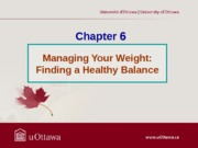 L6 - Chapter 6 - Managing Your Weight (Finding a Healthy Balance) - Winter 2013 in class slides