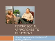 Psychosocial Approaches and Treatment