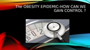 Chapter 11 - The OBESITY EPIDEMIC-HOW CAN WE GAIN CONTROL