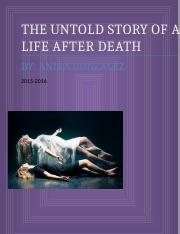THE UNTOLD STORY OF A LIFE AFTER DEATH