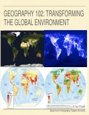 Lecture+21+and+Lecture+22+-+GEOG102+-+Transforming+the+Global+Environment+-+Fall+2017.pdf