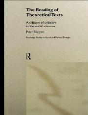 Peter Ekegren_ The Reading of Theoretical Texts. A Critique of Criticism, Routledge, 1999.pdf
