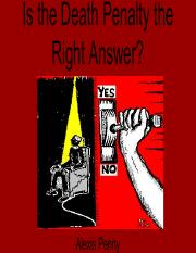 Is the Death Penalty the Right Answer-