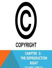 CHAPTER 5 PPT--THE REPRODUCTION RIGHT(1).pptx