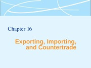 Exporting, Importing, and Countertrade Lecture Slides