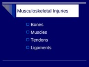Musculoskeletal  Injuries 2010