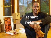 CHAPTER 7 TENANT RELATIONS