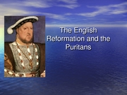 13_The English Reformation and the Puritans