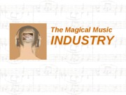 The_Magical_Music_Industry.pptx