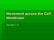 Section 7-3 Cell Membrane Movement
