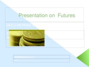 Presentation_on__Futures_group_7