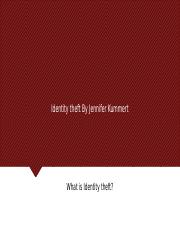 Identity theft By Jennifer Kummert.pptx