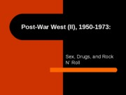 Post-War%20West%20II%20Sex%20Drugs%20and%20Rock%20n%27%20Roll