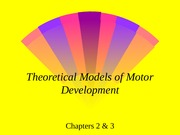 2 Theoretical Models of Motor Development Lecture 2