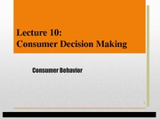 Lecture 10- Consumer Decision Making