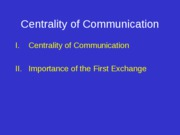Centrality of Communication