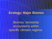 Ecology Major Biomes