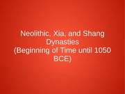 #1 Neolithic, Xia, and Shang