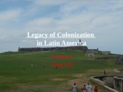 Lecture3_Legacy of colonization Latin America
