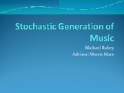 ppt.PROVOST_Stochastic Generation of Music