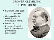 Cy Fair HIST 1302 Unit 1 GROVER CLEVELAND Presidency