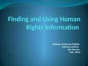Lecture 9 - Finding and Using Human Rights Information
