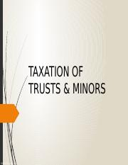 Taxation of Trusts & Minors Slides(1).pptx
