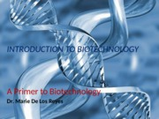1  A Primer to Biotechnology(3).ppt