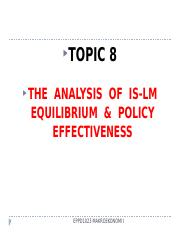 Topic 8 (2014) - The Analysis Of IS-LM Equilibrium & Policy Effectiveness.pptx