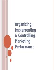 Organizing, Implementing  Controlling Marketing Performance (class)