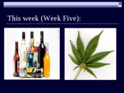 Week 5 Alcohol and Marijuana