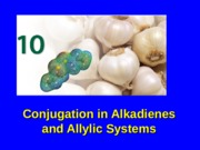 Chapter 10 Conjugated in Alkadienes and Allylic Systems