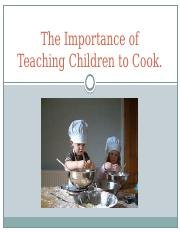 The Importance of Teaching Children to Cook.pptx