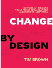 Change by Design_ How Design Th - Tim Brown.pdf