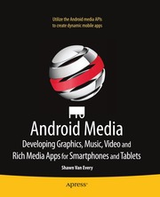 Pro Android Media Developing Graphics, Music, Video, and Rich Media Apps
