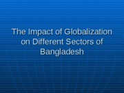 Impact of globalization on different sectors of Bangladesh
