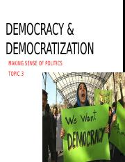 03__Topic 3 Democracy and Democratization__REVISED
