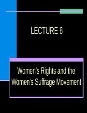 LECTURE 6, WOMENS RIGHTS AND WOMENS SUFFRAGE.ppt