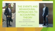 THE EVENTS AND BEHAVIOURAL APPROACHES TO ACCOUNTING  THEORY