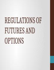 REGULATIONS OF FUTURES AND OPTIONS 2.pptx