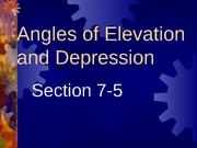 7-5 Angles of Elevation and Depression
