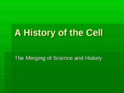 A History of the Cell