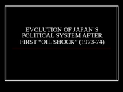 JAPAN AFTER FIRST OIL SHOCK